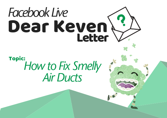 Dear Keven Letter How to Fix Smelly Air Ducts Keven Lackey Tami Lackey