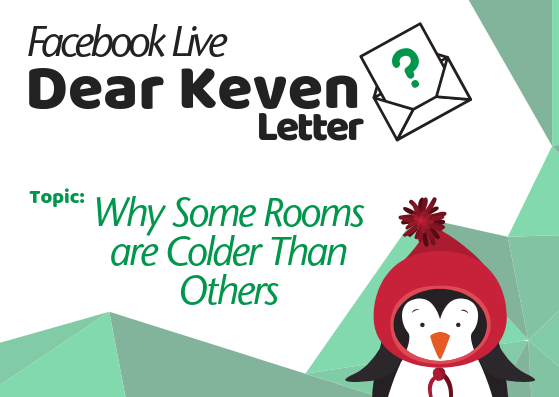 Dear Keven Letter Why Some Rooms are Colder Than Others Acclaimed Heating Cooling Furnace Cleaning Keven Lackey