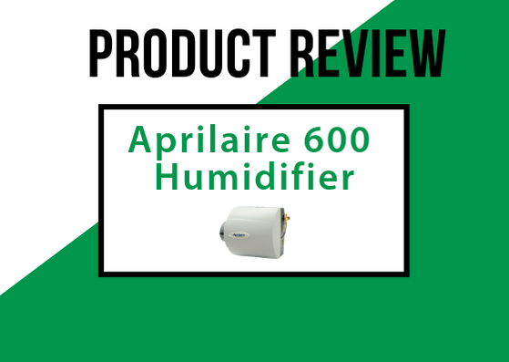 aprilaire 600 humidifier review acclaimed heating cooling furnace cleaning edmonton