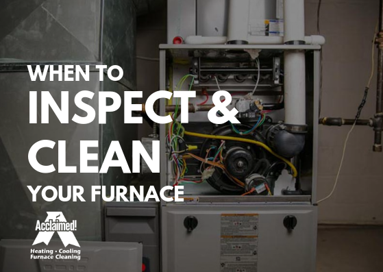 when should you inspect and clean your furnace
