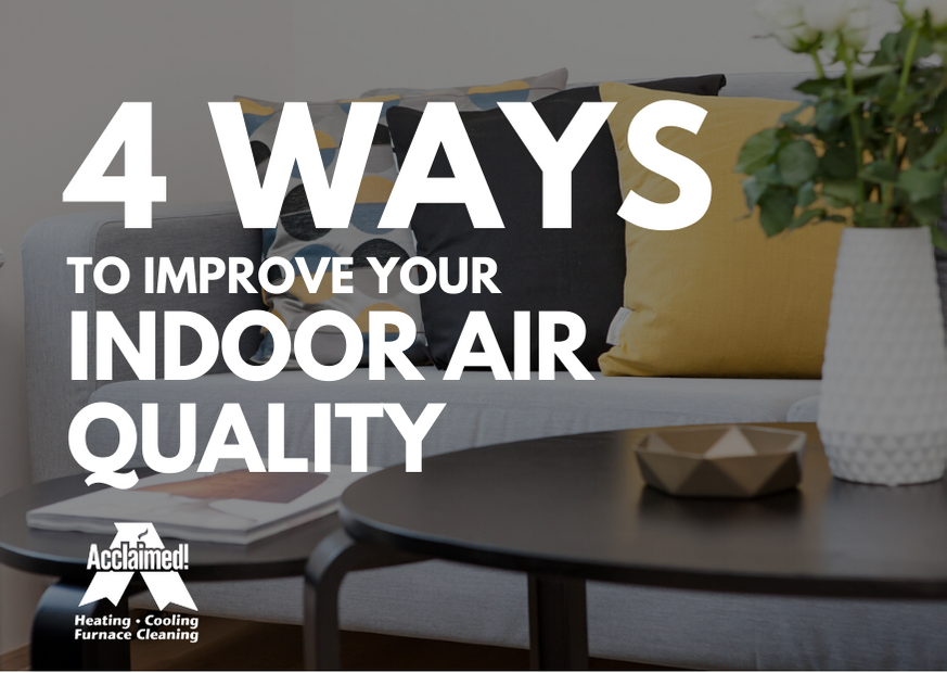 how to improve indoor air quality in home edmonton alberta furnace duct cleaning acclaimed heating cooling furnace cleaning
